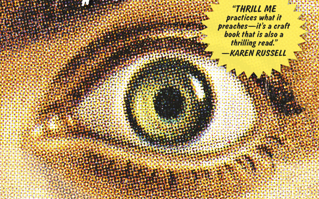 THRILL ME: ESSAYS ON FICTION, By Benjamin Percy, Reviewed by Maya Wesman