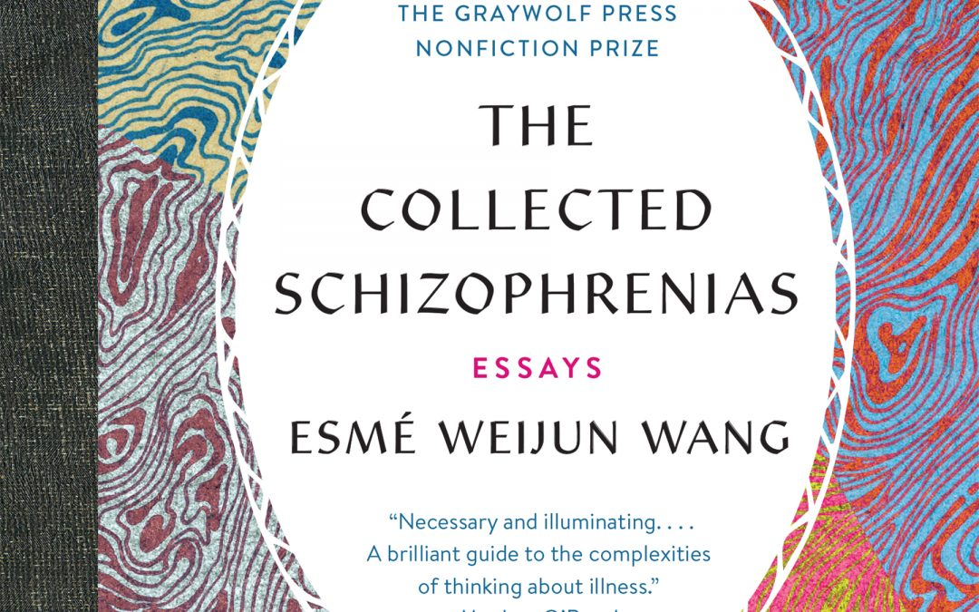 The Collected Schizophrenias By Esmé Weijun Wang, Reviewed By Eliot Joy